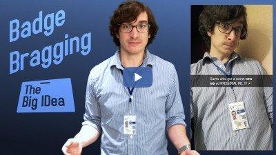 The Big IDea—Badge Bragging